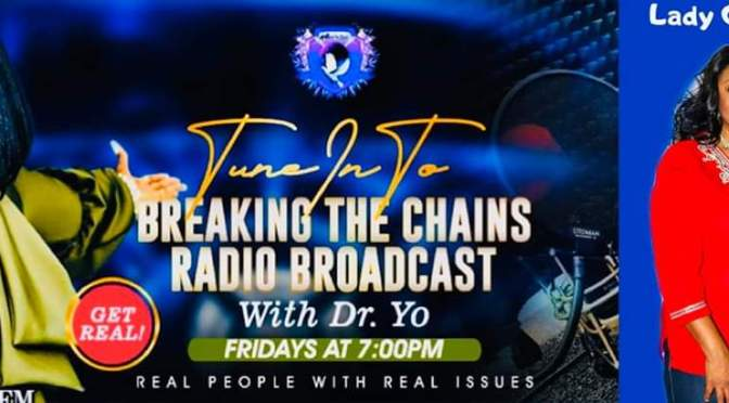 Breaking the Chains Radio with Dr. Yo