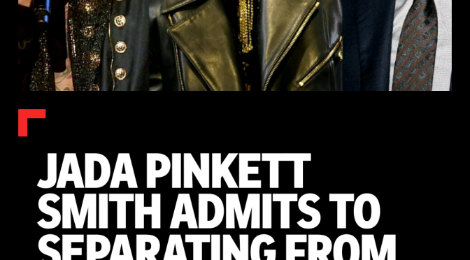"Check out ""Jada Pinkett Smith admits to separating from Will Smith four years ago"" on Flipboard"