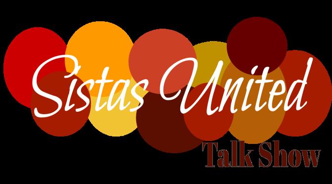 Sistas United TALK sHOW